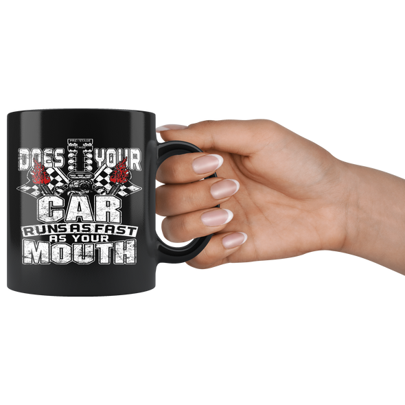 Does Your Car Runs As Fast As Your Mouth Mug!
