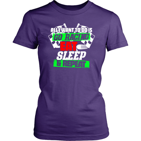 All I Want To Do Is Go Racing Eat Sleep & Repeat T-Shirts!