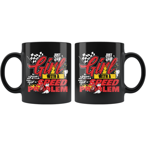 Just A Girl With A Speed Problem New Mug!