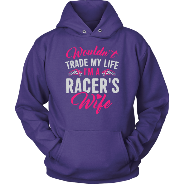 Wouldn't Trade My Life I'm A Racer's Wife T-Shirts!