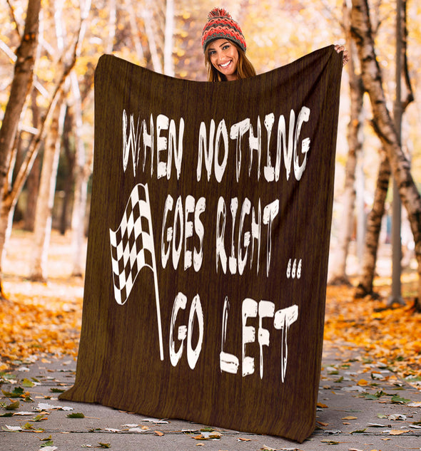 When Nothing Goes Right.. Go Left Blanket