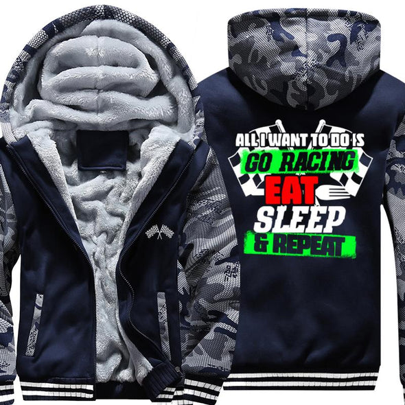 All I Want To Do Is Go Racing, Eat, Sleep And Repeat Jacket With FREE SHIPPING!