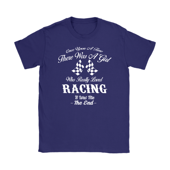 Once Upon A Time There Was A Girl Who Really Loved Racing T-Shirts!