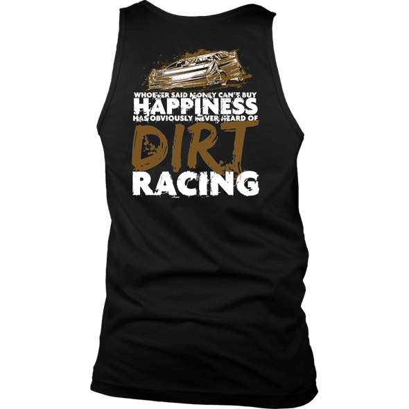 Whoever Said Money Can't Buy Happiness Has Obviously Never Hear Of Dirt Racing Late Model T-Shirts!