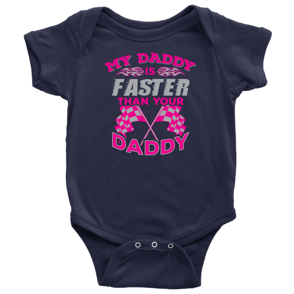 My Daddy Is Faster Than Your Daddy Onesies And T-Shirts!