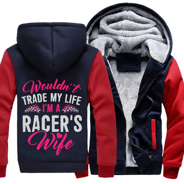 Wouldn't Trade My life, I'm A Racer's Wife Jackets With FREE SHIPPING!