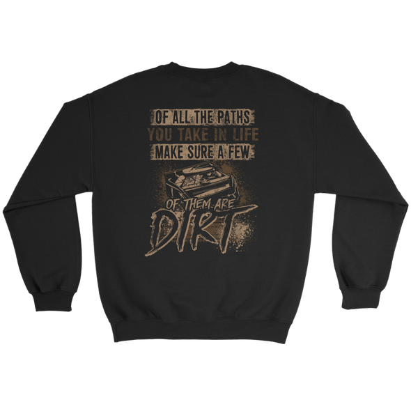 Of All The Path You Take In Life Make Sure A Few Of The Are Dirt T-Shirt