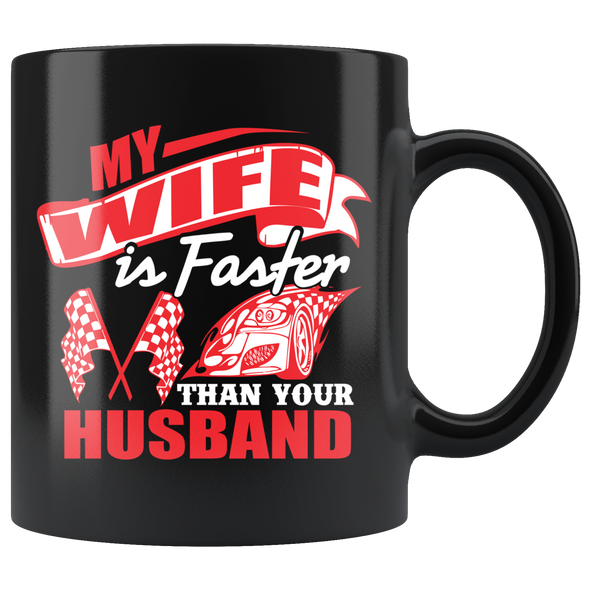 My Wife Is Faster Than Your Husband Mug!