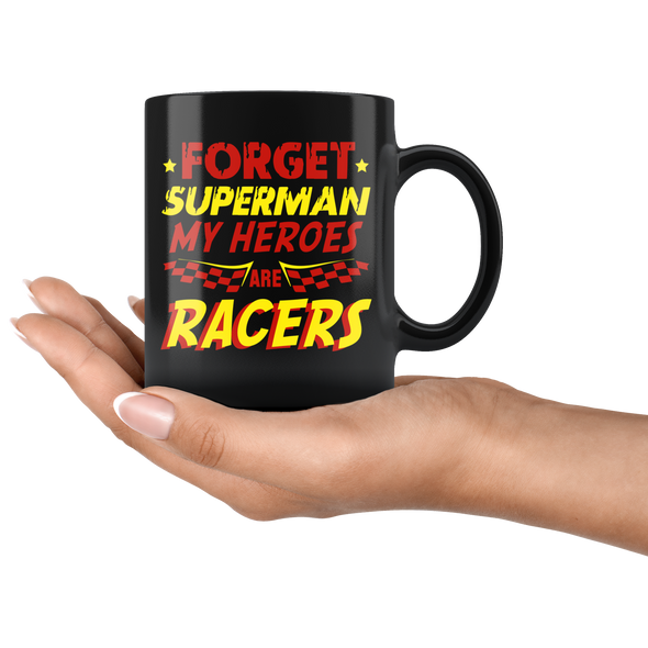 Forget Superman My Super Heroes Are Racers Mug!
