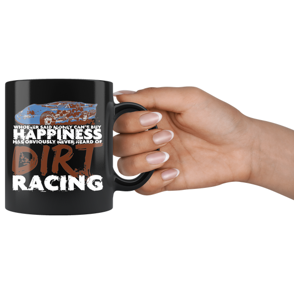 Whoever Said Money Can't Buy Happiness Never Hear Of Dirt Racing Late Model Mug!