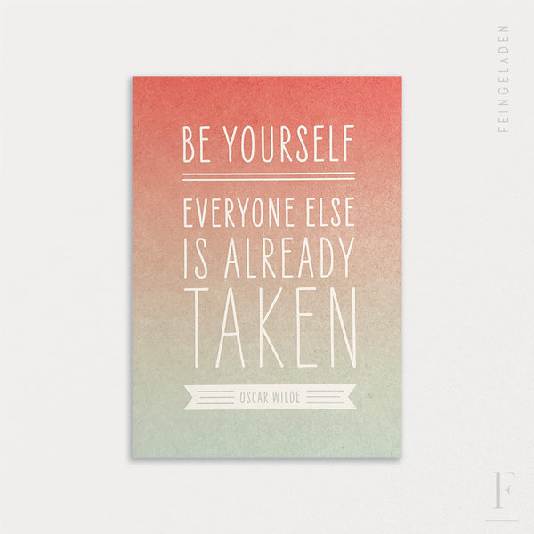 FINE QUOTES: Be yourself / Wilde - Feingeladen