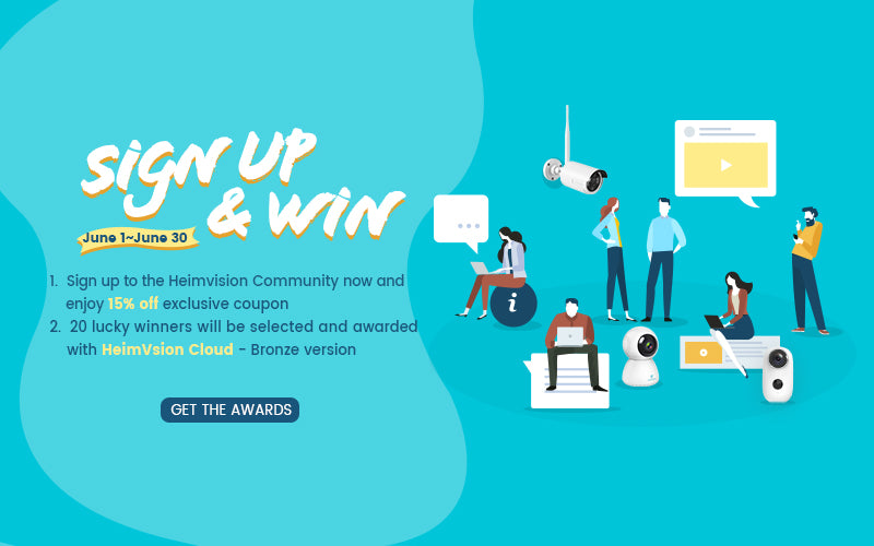 Join Heimvision Community & win the 15% discount code and Heimvision Cloud