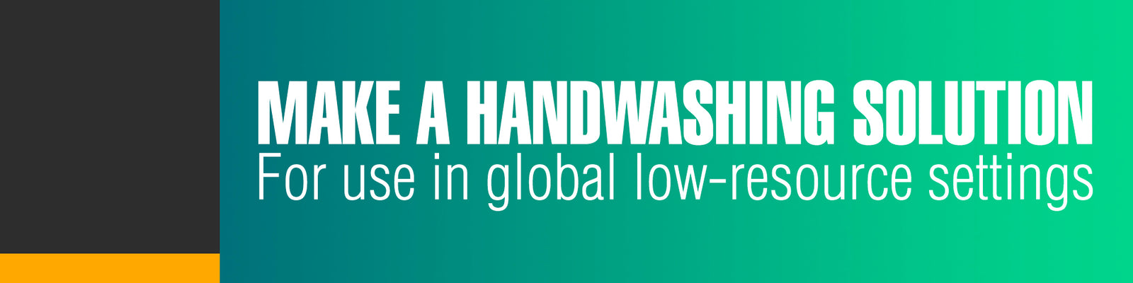 Make a Handwashing Solution For Use in Global, Low-Resource Settings