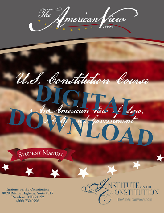 U.S. Constitution Course Student Manual (Digital Download)