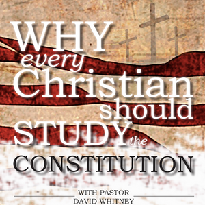 Why Every Christian Should Study the U.S. Constitution Digital Download