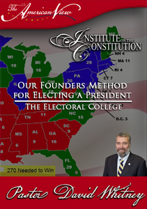 Our Founders Method For Electing a President: The Electoral College
