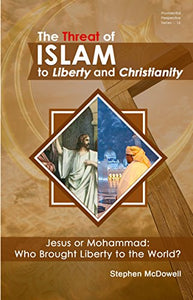 The Threat of Islam to Liberty and Christianity