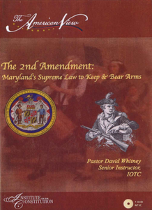 The 2nd Amendment: Maryland's Supreme Law to Keep and Bear Arms