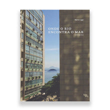Carregar imagem no visualizador da galeria, City & Sea Shop | Livro Onde o Rio encontra o Mar - Where the city meets the sea
