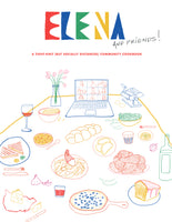 Elena and Friends: A Tight-Knit (But Socially Distanced) Community Cookbook (Digital PDF)