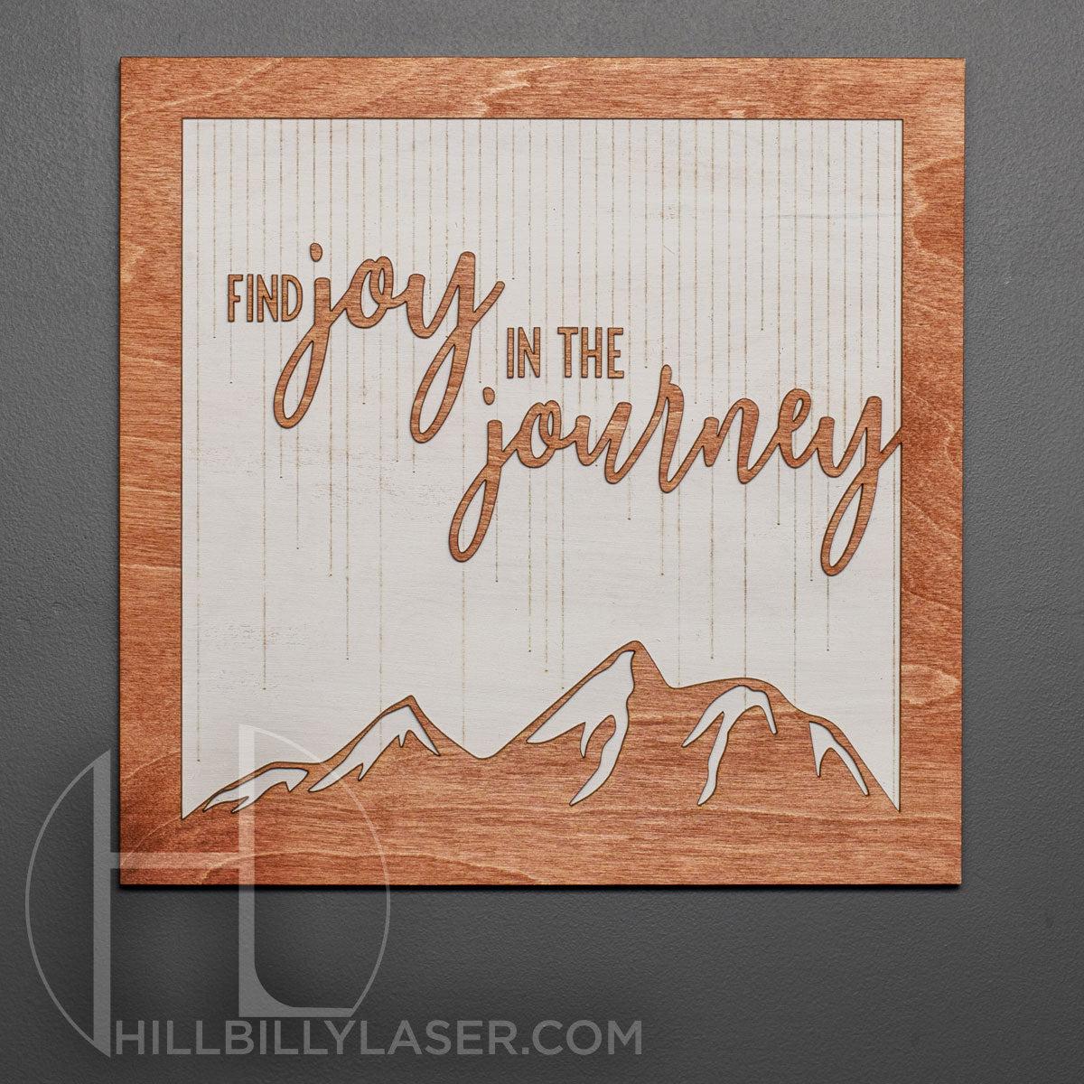 Find Joy in the Journey - Hillbilly Laser