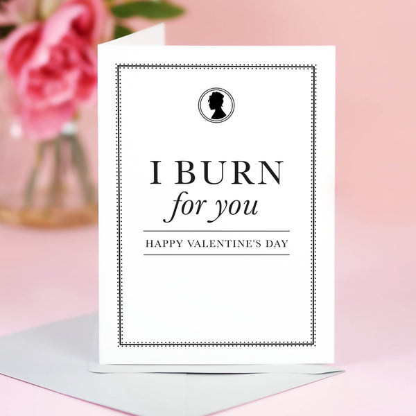 I Burn For You Bridgerton Inspired Valentine's Card