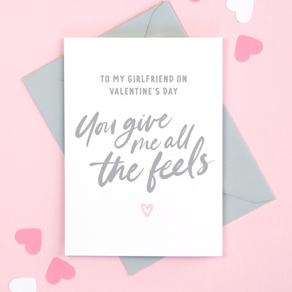 Girlfriend You Give Me All The Feels Valentine's Card