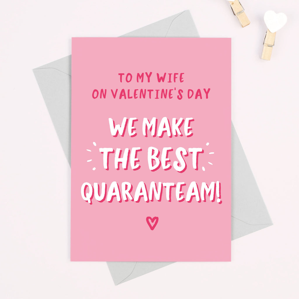 Wife We Make The Best Quaranteam Valentine's Day Card