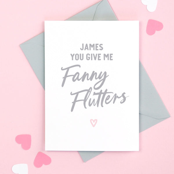 Personalised 'You Give Me Fanny Flutters' Valentine's Card
