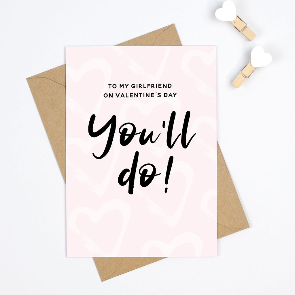 Girlfriend You'll Do Valentine's Day Card