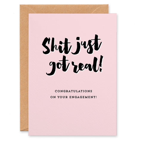 'Shit Just Got Real!' Engagement Congratulations Card