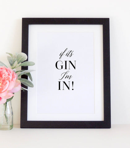 'If it's gin I'm In!' typographical print