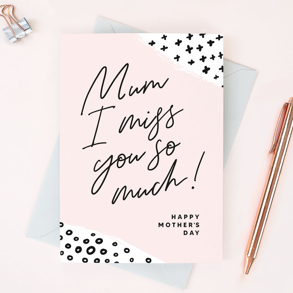 Mum I miss you so much! - Mother's day card