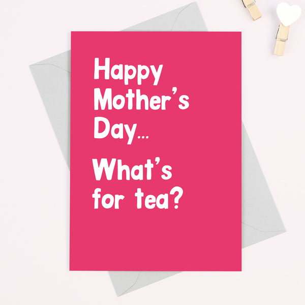 Funny 'What's for tea?' Mother's Day card