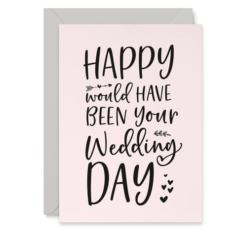 Happy Would Have Been Your Wedding Day Card