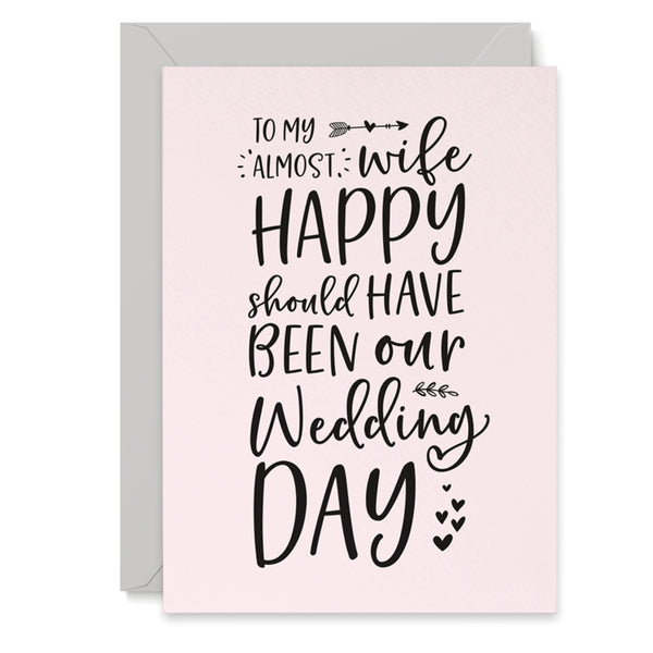Wife To Be Should Have Been Our Wedding Day Card