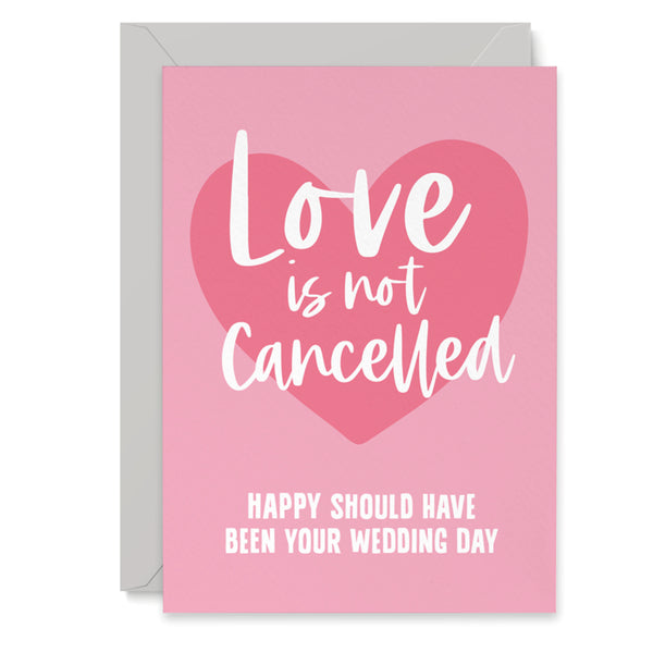 Love is not cancelled wedding postponement card