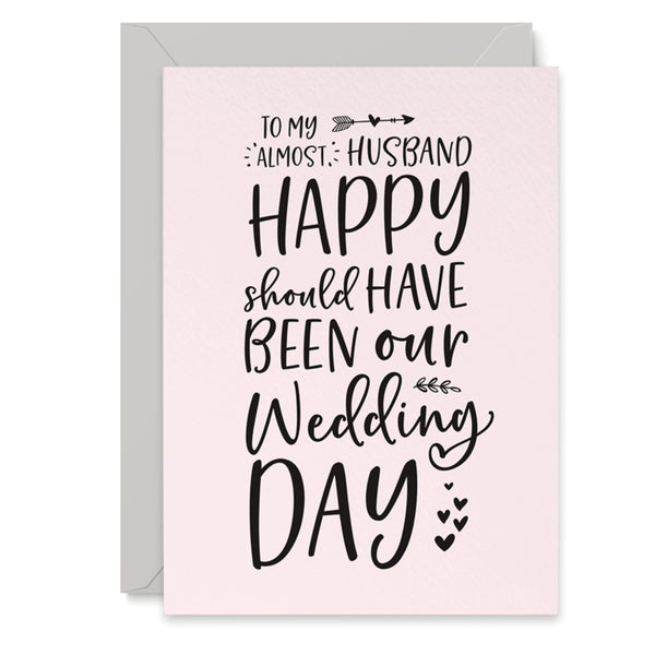 Husband To Be Should Have Been Our Wedding Day Card