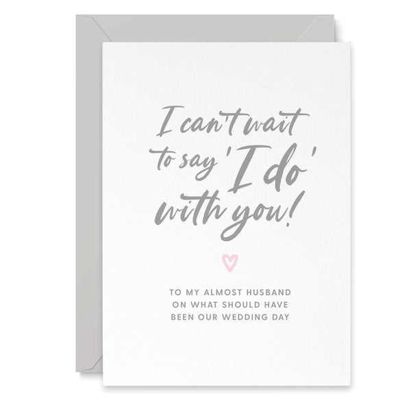 I Do Husband To Be Postponed Wedding Day Card