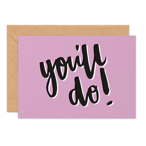 'You'll do!' funny valentines card - Project Pretty