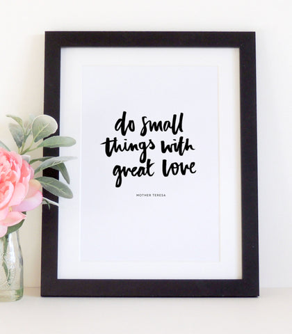 'Do Small Things With Great Love' Hand Lettered Print