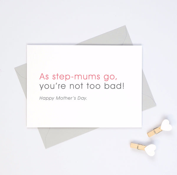 Funny Step-mum Mother's Day Card - 'As step-mums go, you're not too bad!'