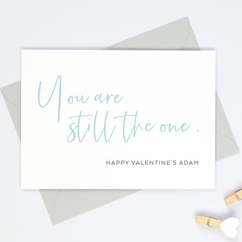 "Personalised ""You Are Still The One"" Valentine's Day Card"