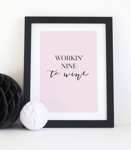 'Working' Nine to Wine'  typographical print