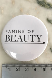 Famine of Beauty Badge - The Branded Beauty