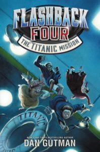 Flashback Four #2: The Titanic Mission by Dan Gutman