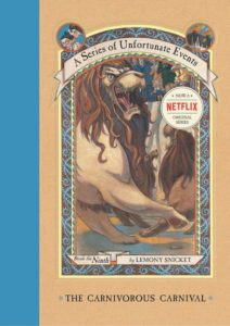 A Series of Unfortunate Events #9: The Carnivorous Carnival by Lemony Snicket