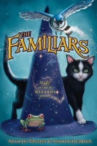 The Familiars by Adam Jay Epstein, Andrew Jacobson