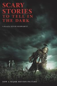 Scary Stories to Tell in the Dark Movie Tie-in Edition by Alvin Schwartz  illustrated by Stephen Gammell