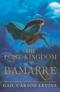 The Lost Kingdom of Bamarre by Gail Carson Levine